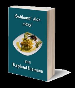 Schlemm dich sexy - Raphael Kiemann